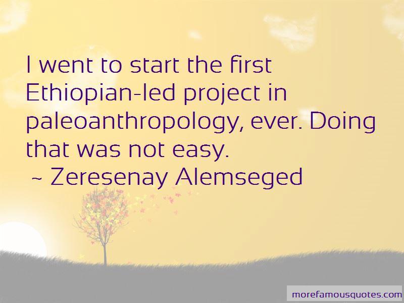 Zeresenay Alemseged Quotes Pictures 3