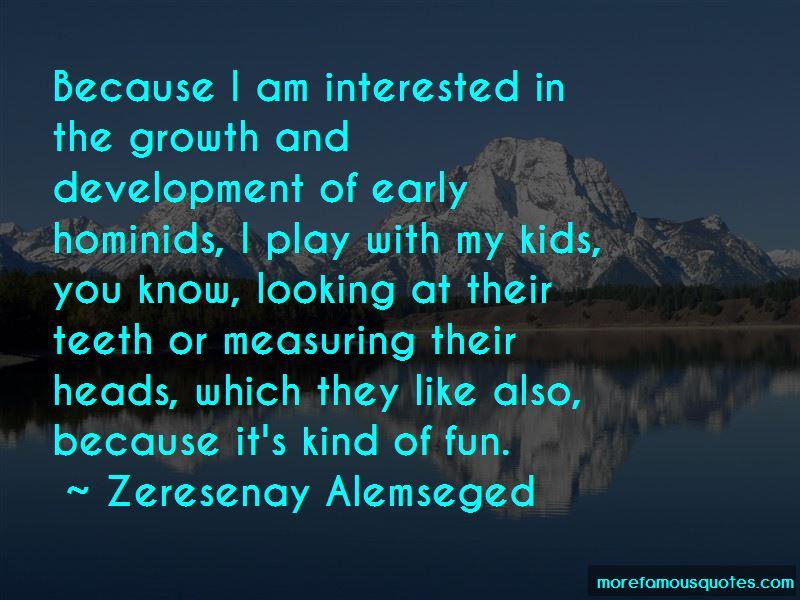 Zeresenay Alemseged Quotes Pictures 4