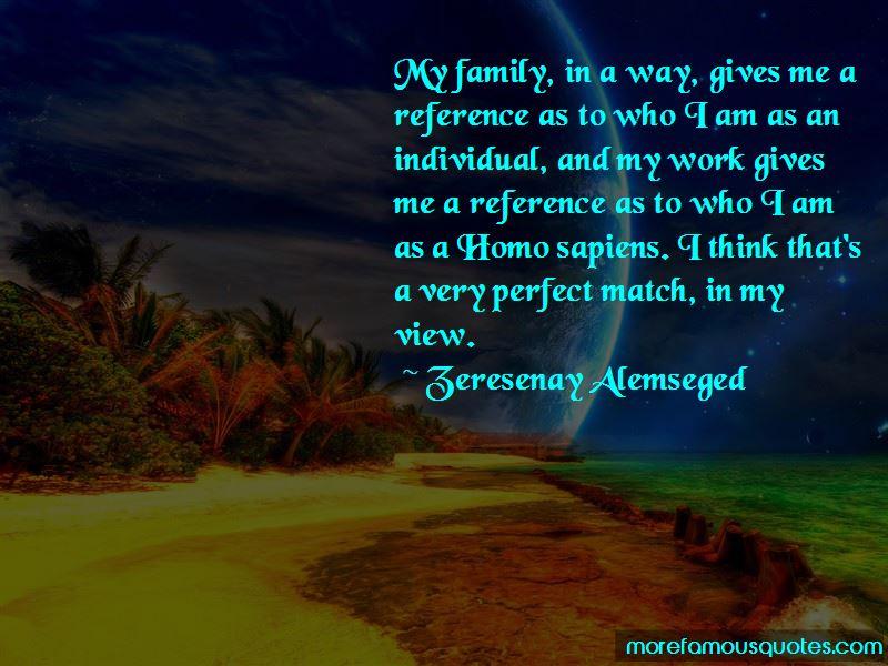 Zeresenay Alemseged Quotes
