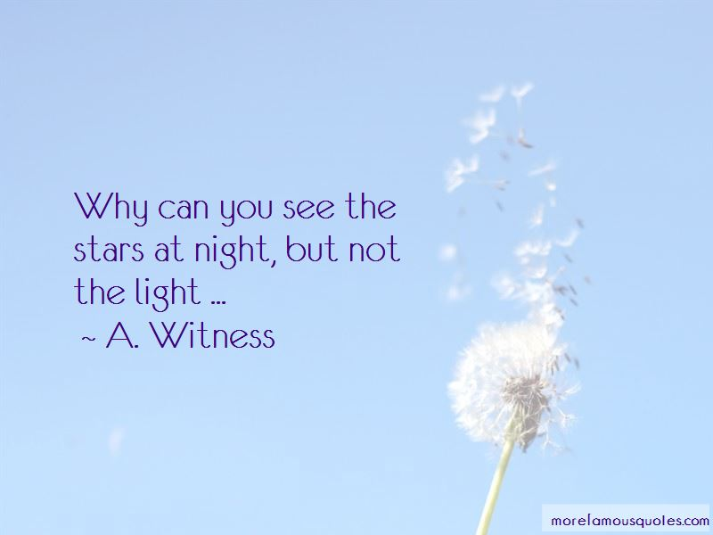 A. Witness Quotes