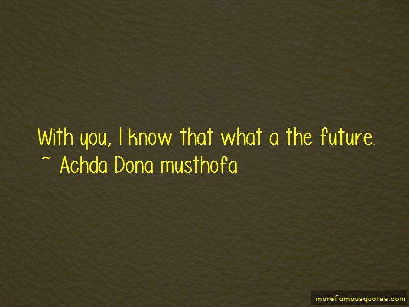 Achda Dona Musthofa Quotes