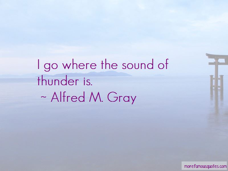 Alfred M. Gray Quotes Pictures 3