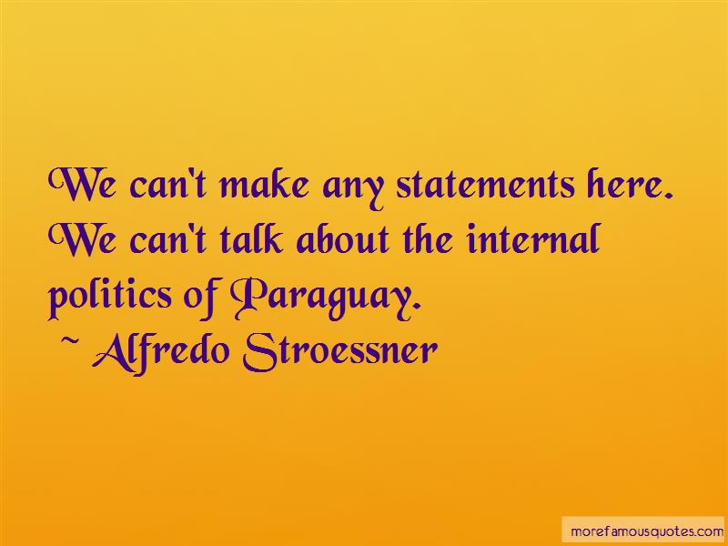 Alfredo Stroessner Quotes Pictures 3