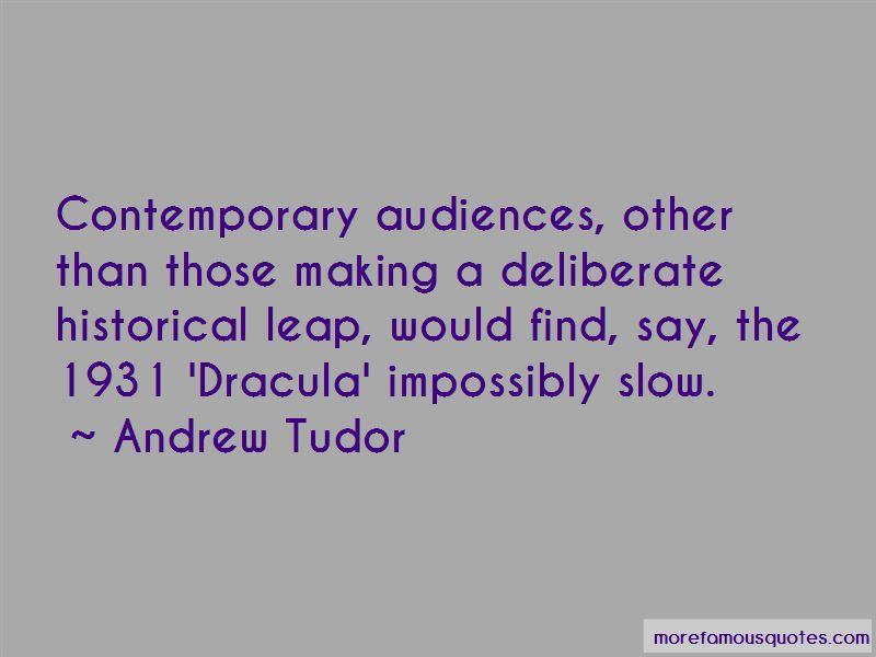 Andrew Tudor Quotes Pictures 3