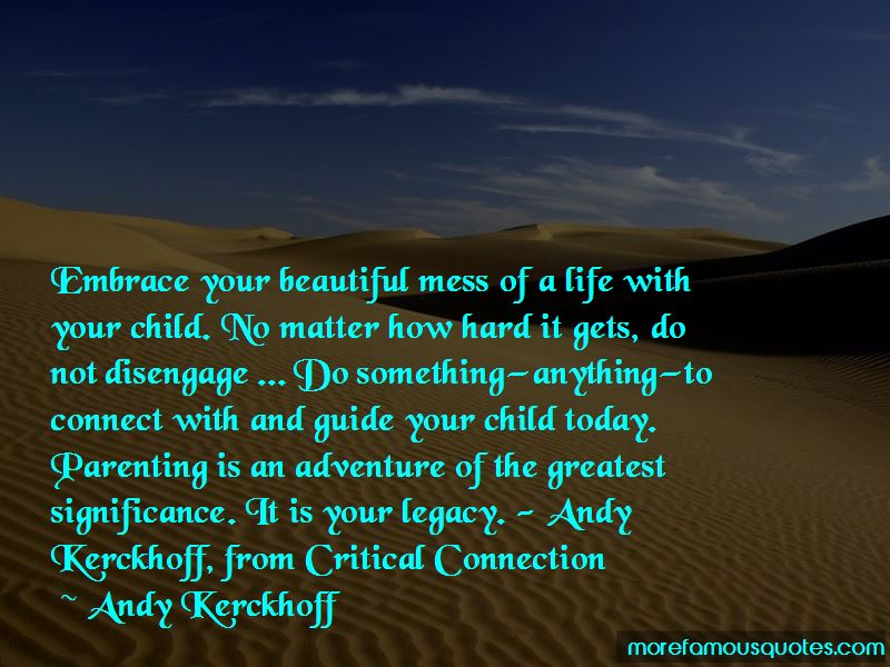 Andy Kerckhoff Quotes