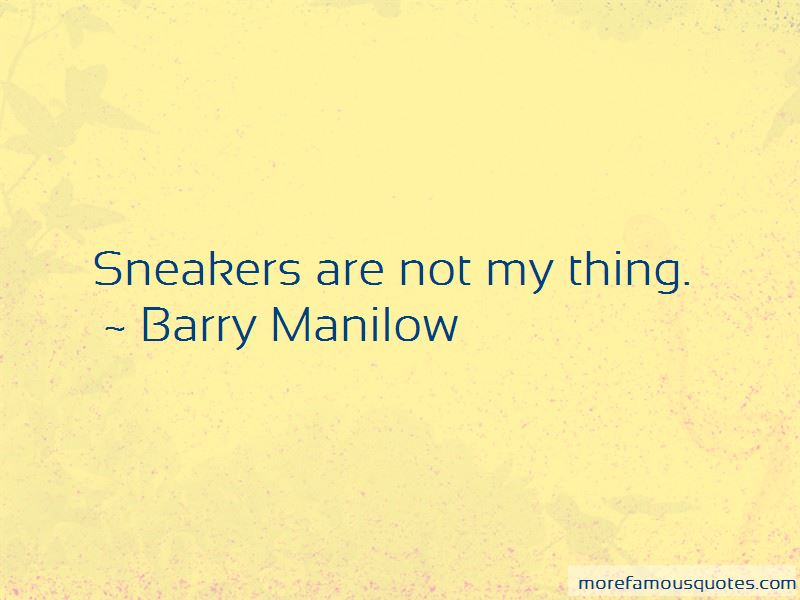 Barry Manilow Quotes Pictures 3