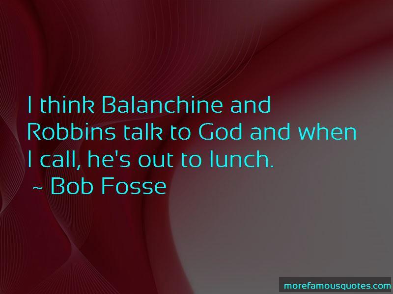 Bob Fosse Quotes Pictures 4