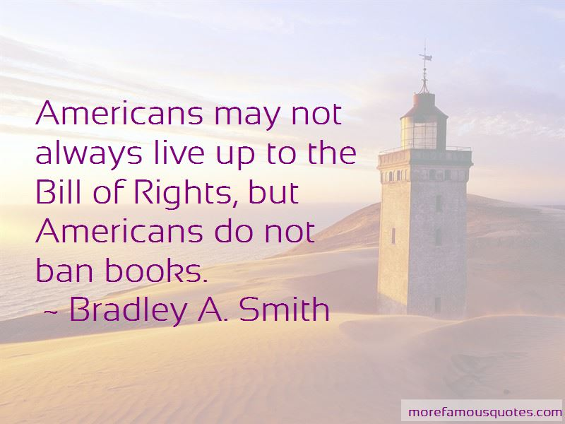 Bradley A. Smith Quotes Pictures 4