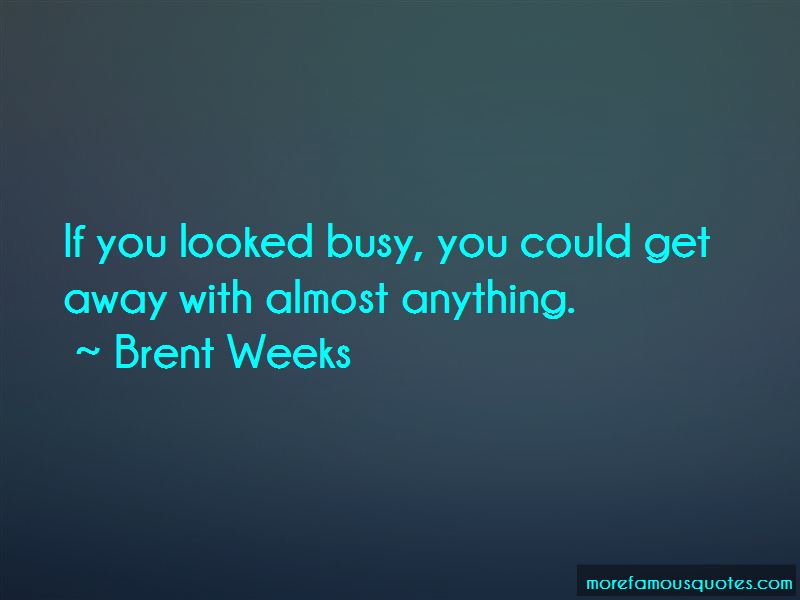 Brent Weeks Quotes
