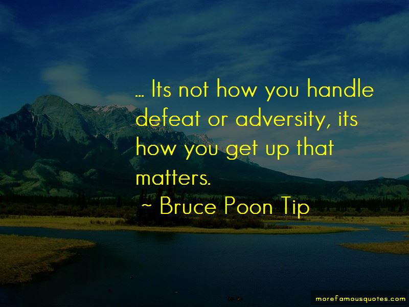 Bruce Poon Tip Quotes Pictures 3