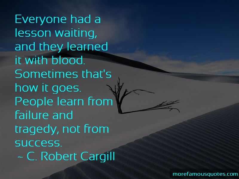 C. Robert Cargill Quotes Pictures 4