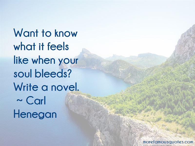 Carl Henegan Quotes