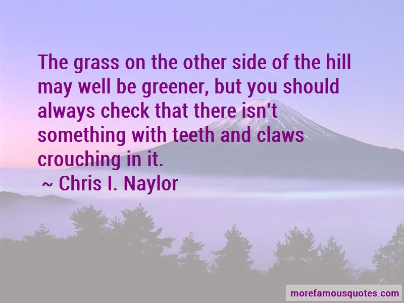 Chris I. Naylor Quotes Pictures 2