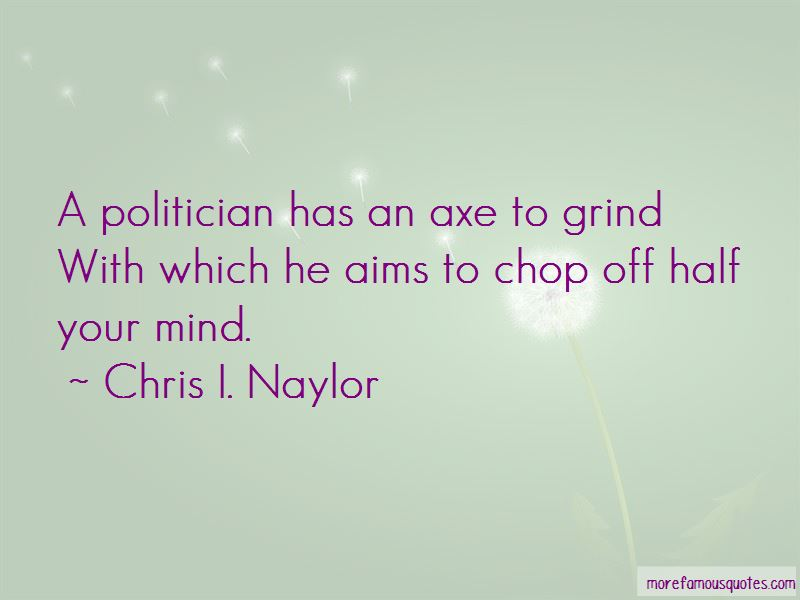 Chris I. Naylor Quotes