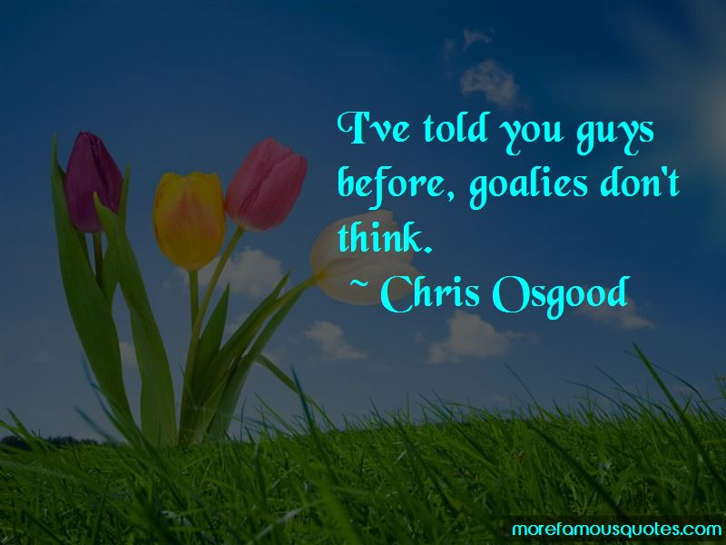 Chris Osgood Quotes Pictures 3