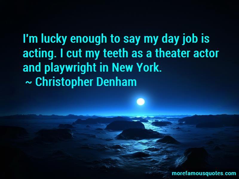 Christopher Denham Quotes Pictures 3