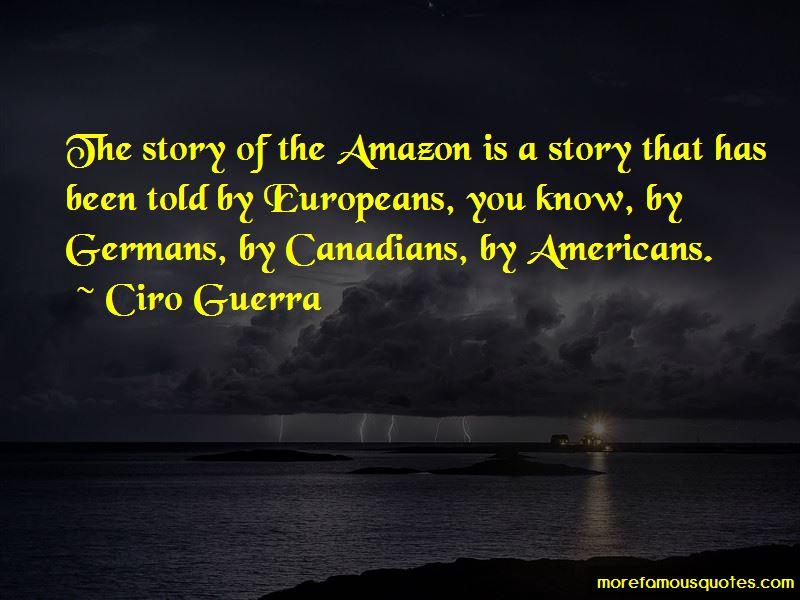 Ciro Guerra Quotes Pictures 3