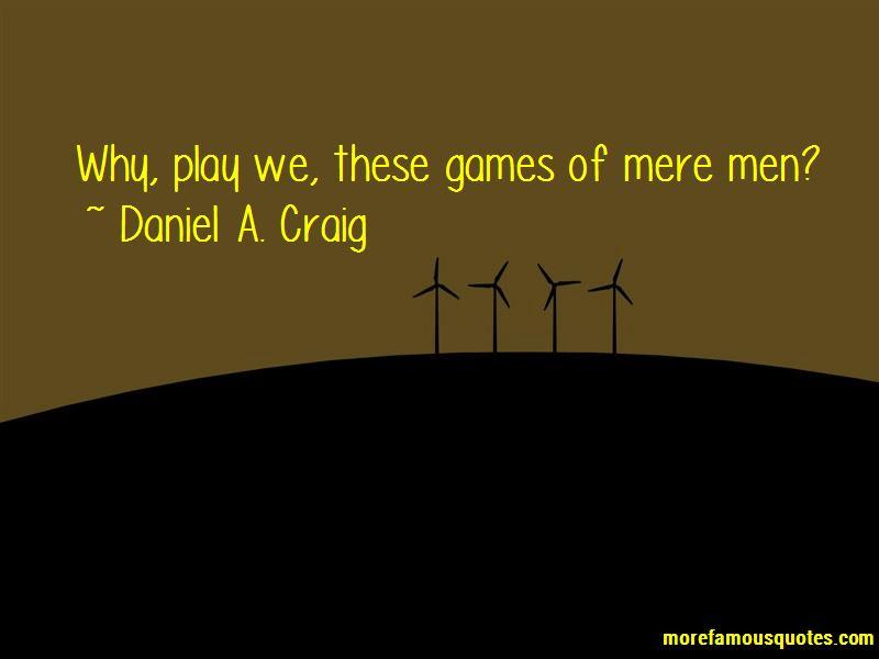 Daniel A. Craig Quotes