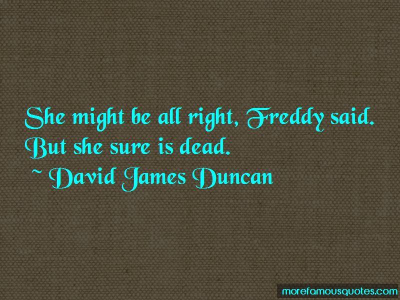 David James Duncan Quotes Pictures 3