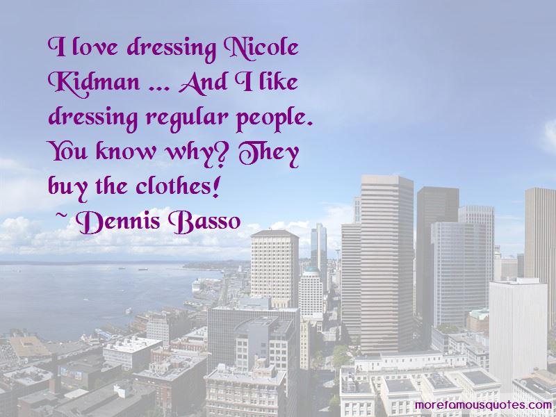 Dennis Basso Quotes Pictures 2