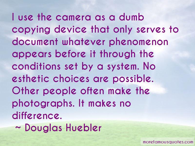 Douglas Huebler Quotes