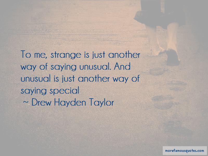 Drew Hayden Taylor Quotes