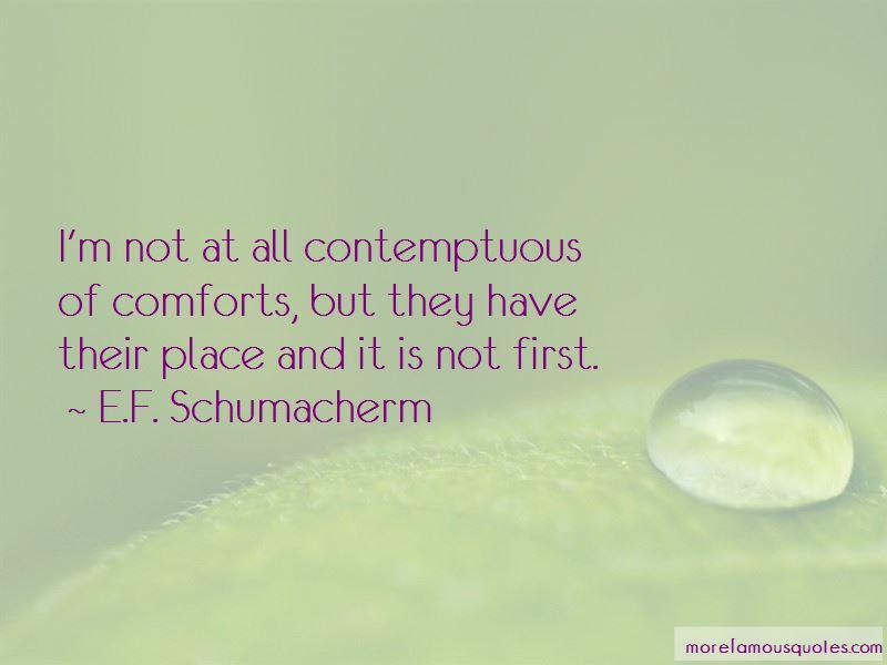 E.F. Schumacherm Quotes