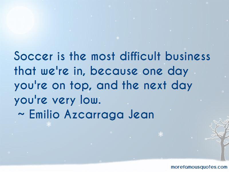 Emilio Azcarraga Jean Quotes Pictures 4
