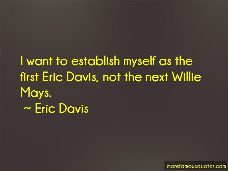 Eric Davis Quotes Pictures 3