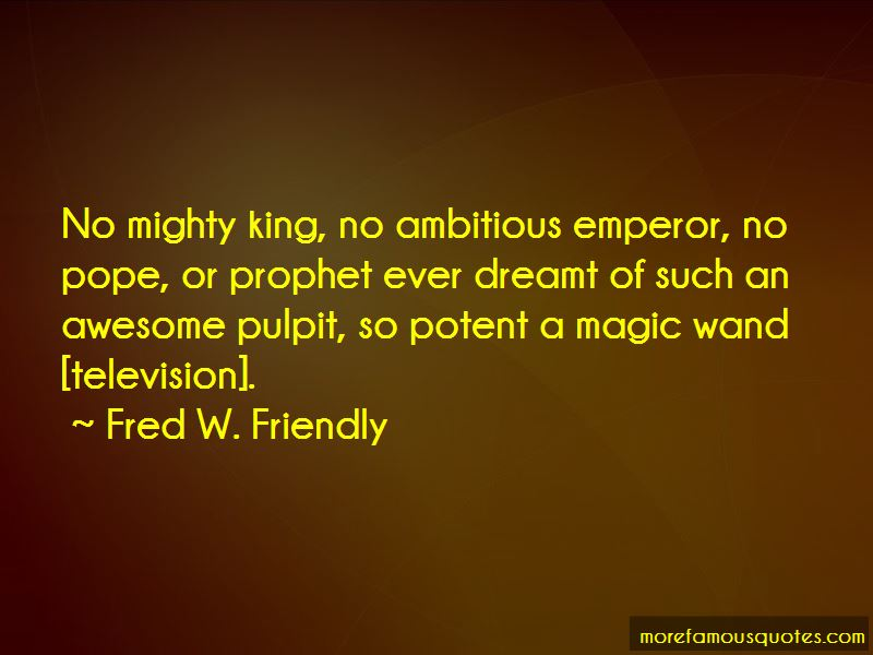 Fred W. Friendly Quotes Pictures 3