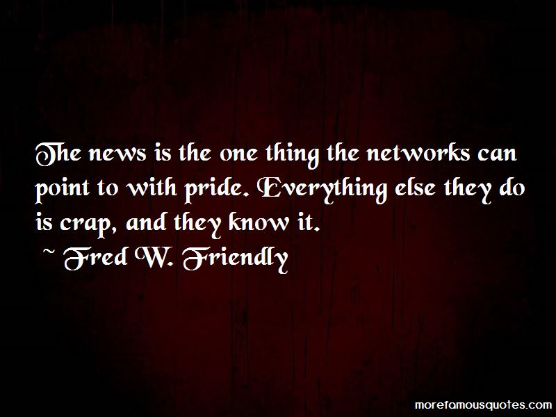Fred W. Friendly Quotes Pictures 4