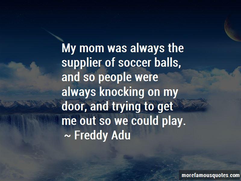 Freddy Adu Quotes
