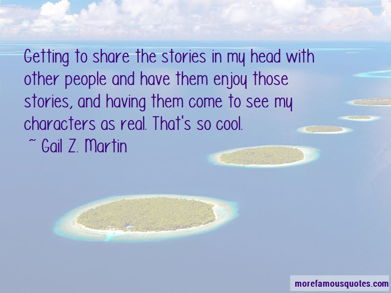 Gail Z. Martin Quotes Pictures 3