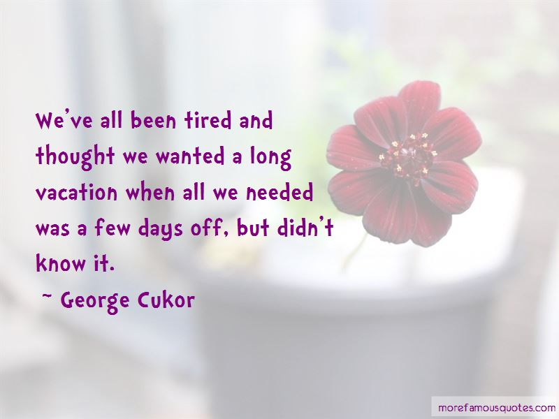 George Cukor Quotes Pictures 4