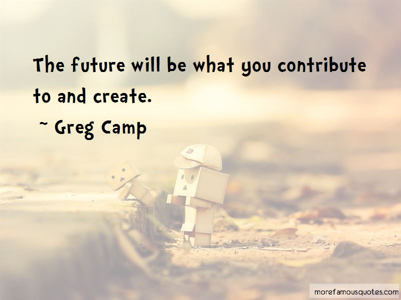 Greg Camp Quotes