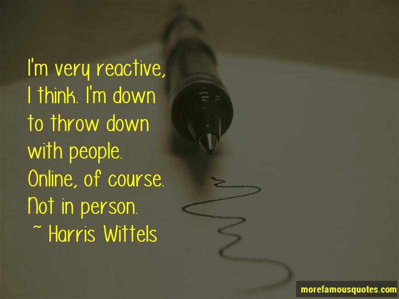 Harris Wittels Quotes