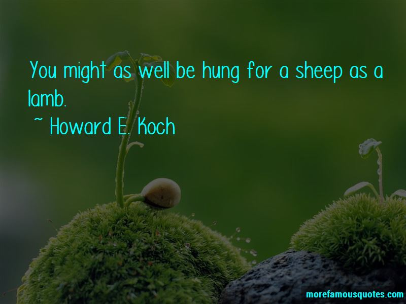 Howard E. Koch Quotes Pictures 3