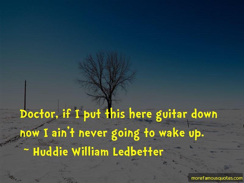 Huddie William Ledbetter Quotes Pictures 3