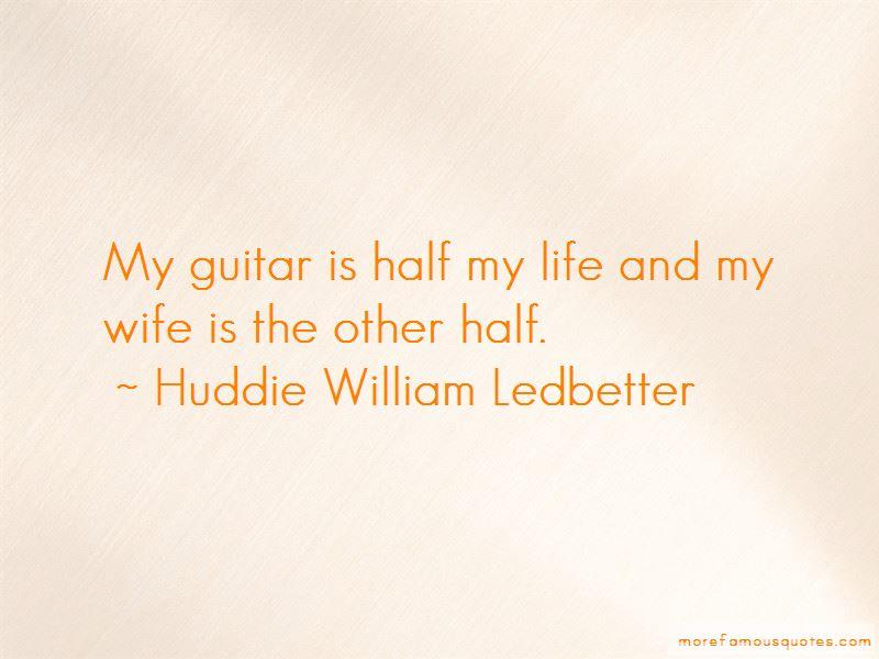 Huddie William Ledbetter Quotes Pictures 4
