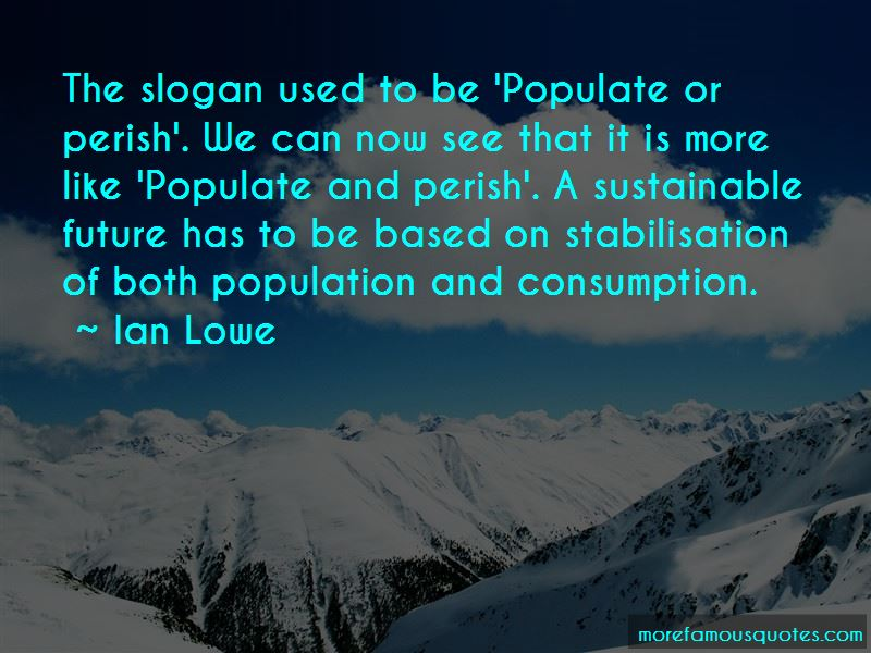 Ian Lowe Quotes Pictures 2