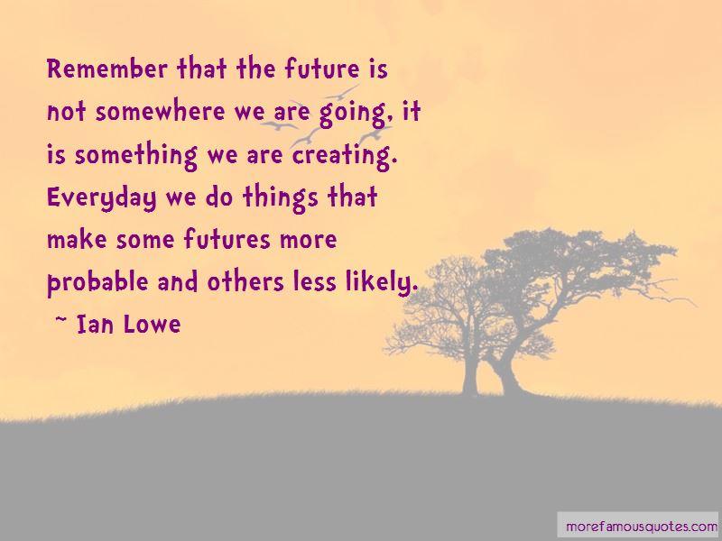 Ian Lowe Quotes