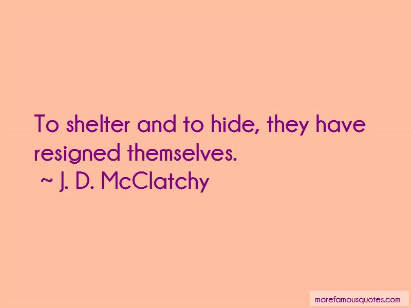 J. D. McClatchy Quotes