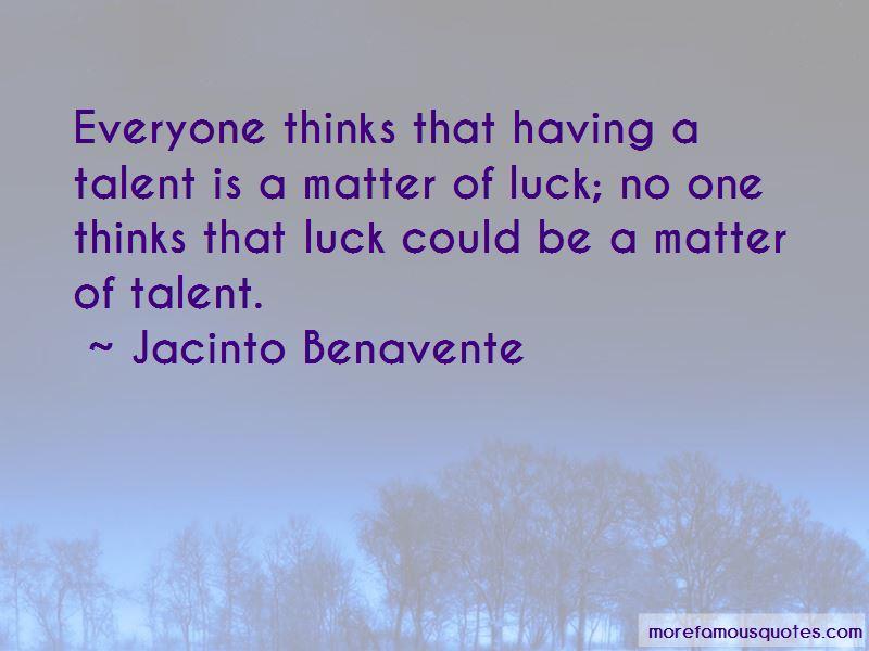 Jacinto Benavente Quotes