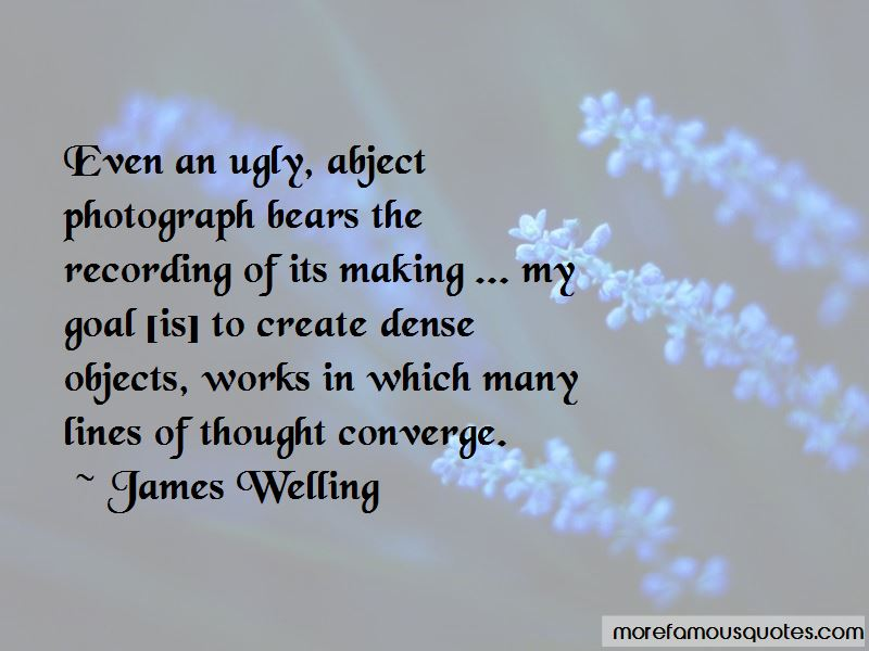 James Welling Quotes Pictures 3