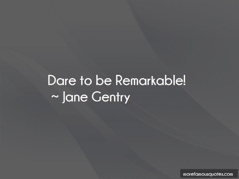 Jane Gentry Quotes