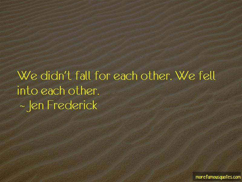 Jen Frederick Quotes