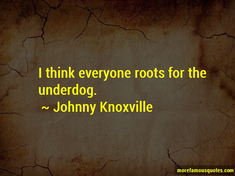 Johnny Knoxville Quotes Pictures 3