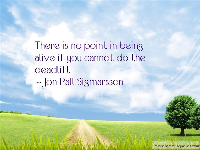Jon Pall Sigmarsson Quotes