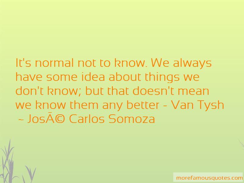 Jose Carlos Somoza Quotes
