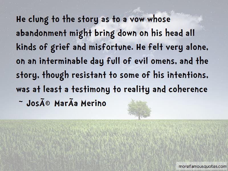Jose Maria Merino Quotes